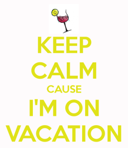 Keep Calm - Vacation