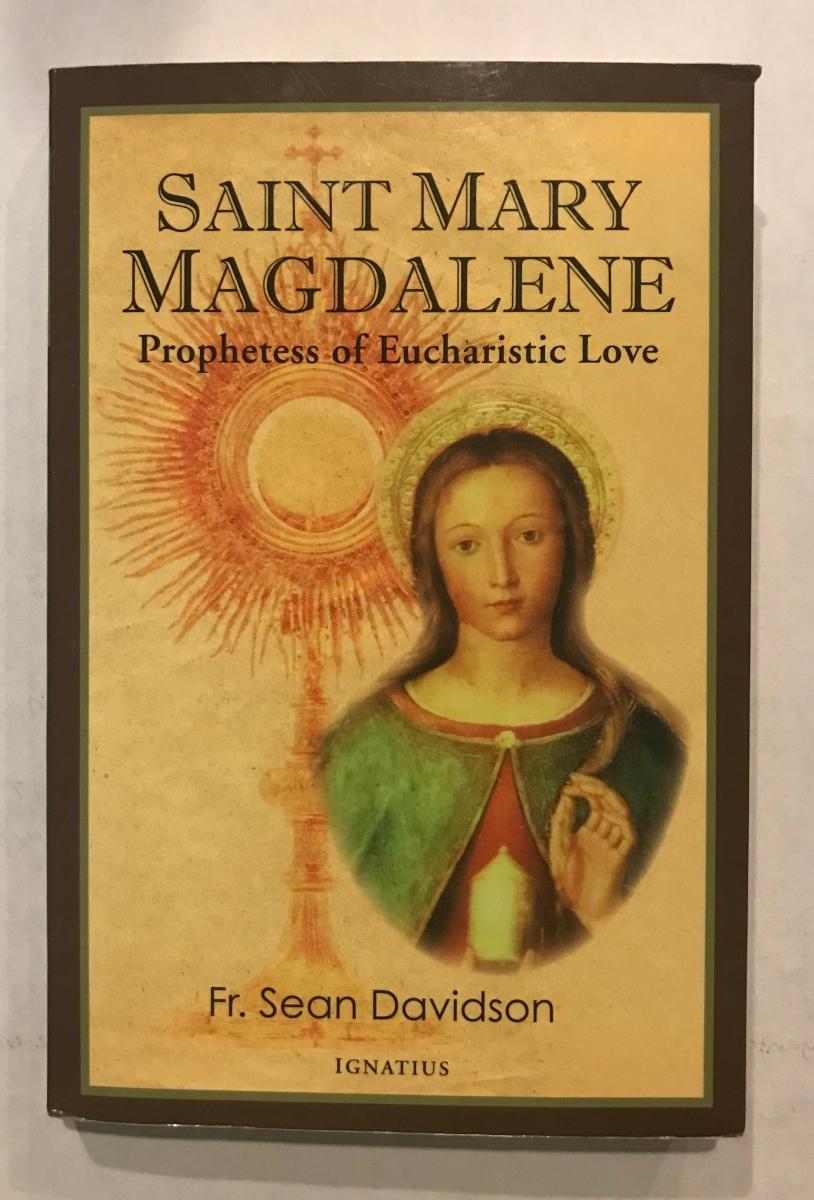 """Saint Mary Magdalene: Prophetess of Eucharistic Love"""